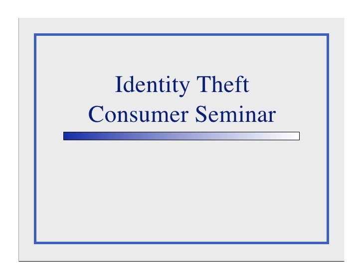 Identity Theft Consumer Seminar