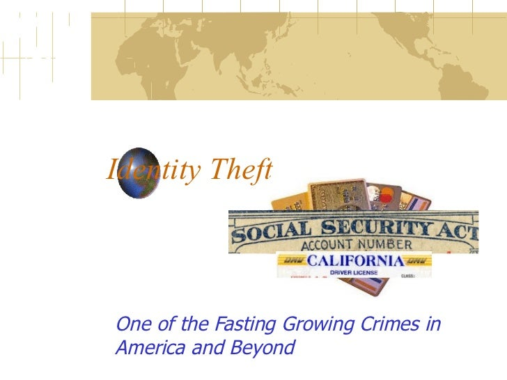 Identity Theft One of the Fasting Growing Crimes in America and Beyond