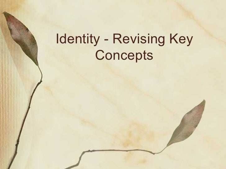 Identity - Revising Key Concepts