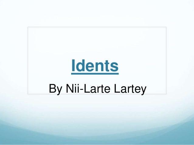 IdentsBy Nii-Larte Lartey