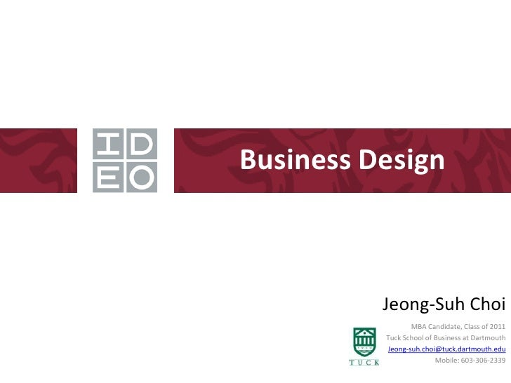 Business Design              Jeong-Suh Choi                  MBA Candidate, Class of 2011           Tuck School of Busines...