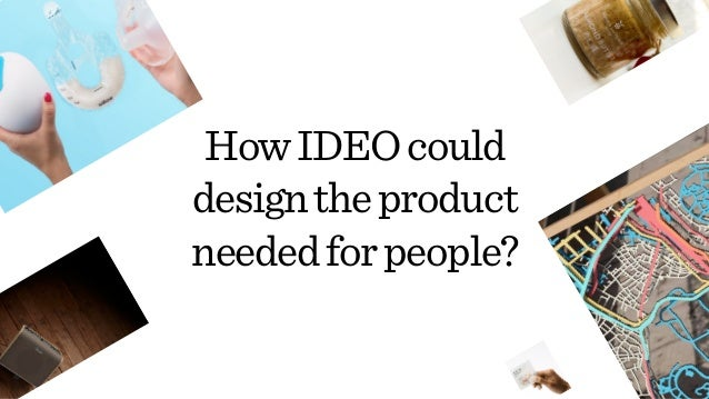 The leadership at ideo gave the