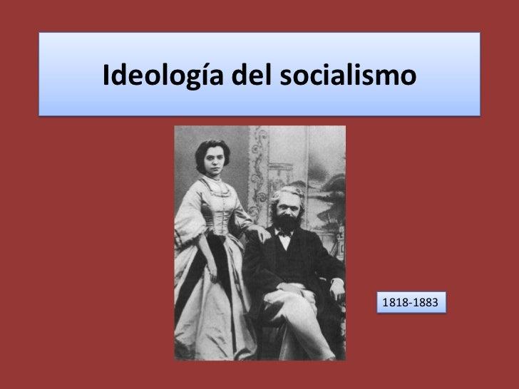 Ideología del socialismo<br />1818-1883<br />
