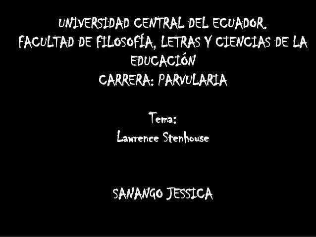UNIVERSIDAD CENTRAL DEL ECUADOR. FACULTAD DE FILOSOFÍA, LETRAS Y CIENCIAS DE LA EDUCACIÓN CARRERA: PARVULARIA Tema: Lawren...