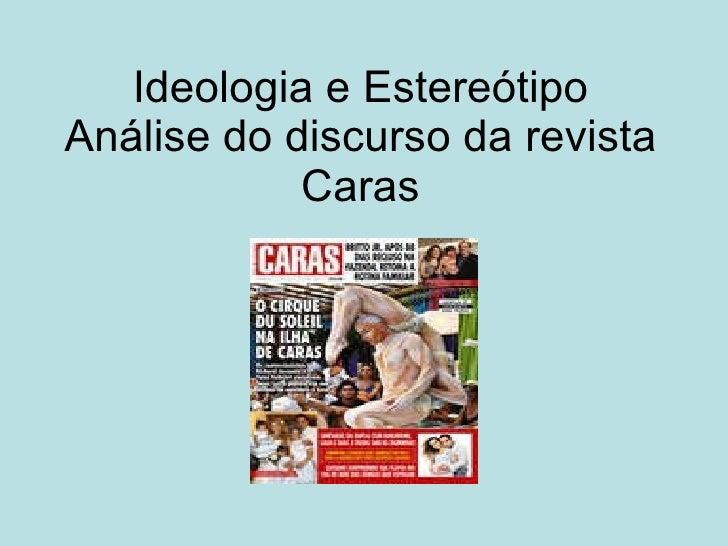 Ideologia e Estereótipo Análise do discurso da revista Caras