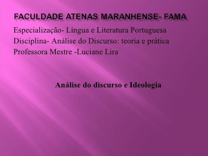 Especialização- Língua e Literatura Portuguesa Disciplina- Análise do Discurso: teoria e prática Professora Mestre -Lucian...