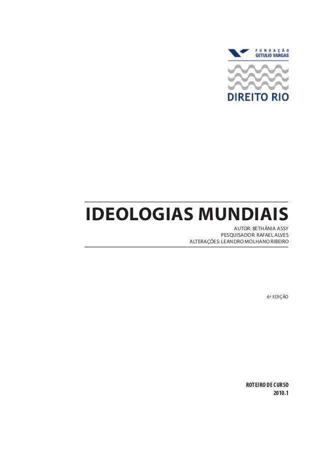 ideologias mundiais  Autor: Bethânia Assy  Pesquisador: Rafael Alves  Alterações: Leandro Molhano Ribeiro  ROTEIRO De CURS...