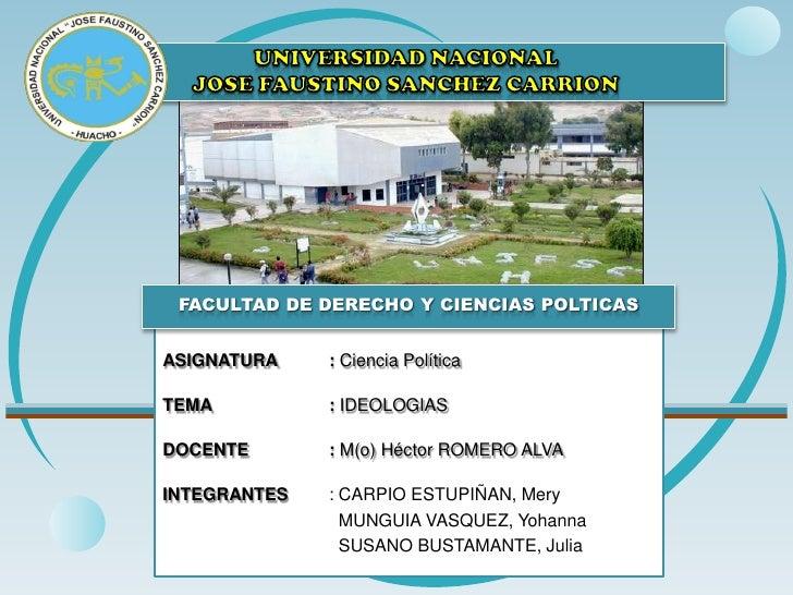 UNIVERSIDAD NACIONAL JOSE FAUSTINO SANCHEZ CARRION<br />FACULTAD DE DERECHO Y CIENCIAS POLTICAS<br />ASIGNATURA: Ciencia ...