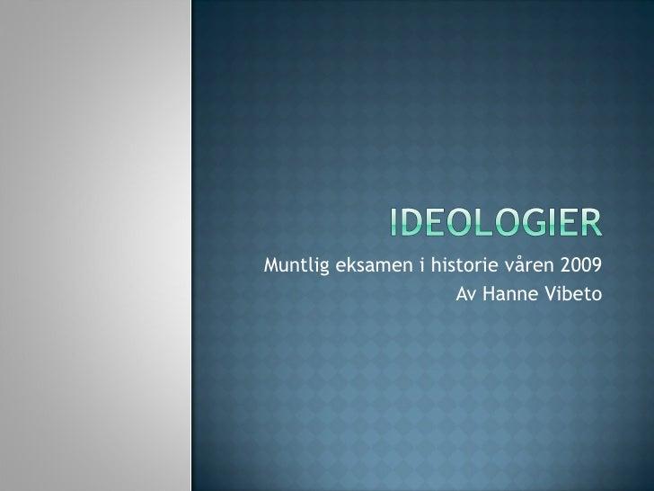 Muntlig eksamen i historie våren 2009 Av Hanne Vibeto
