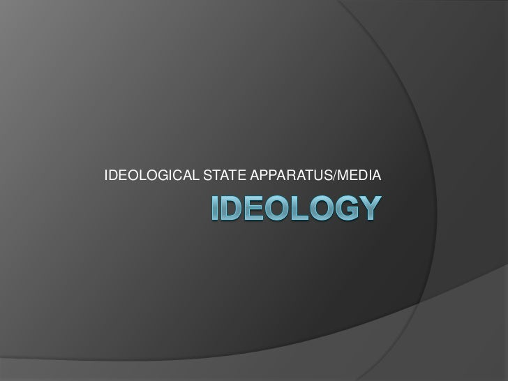 IDEOLOGICAL STATE APPARATUS/MEDIA
