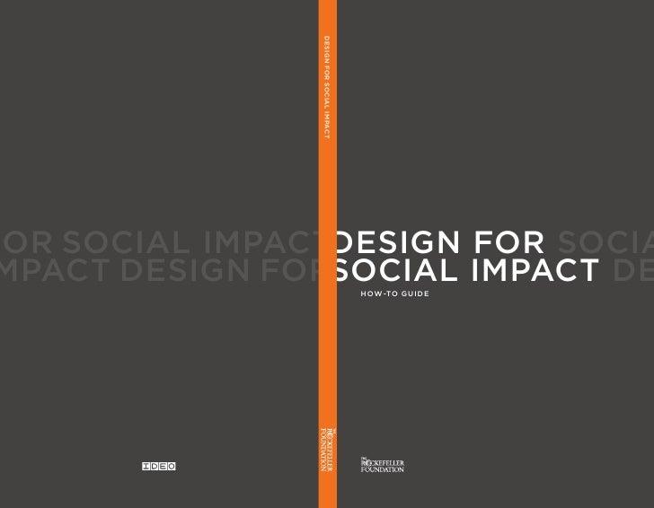 DESIGN FOR SOCIAL IMPACT OR SOCIAL IMPACTDESIGN FOR SOCIA  PACT DESIGN FORSOCIAL IMPACT DE          HOW-TO GUIDE