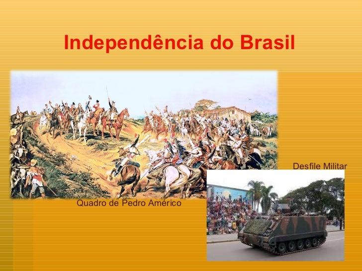 Independência do Brasil Quadro de Pedro Américo  Desfile Militar