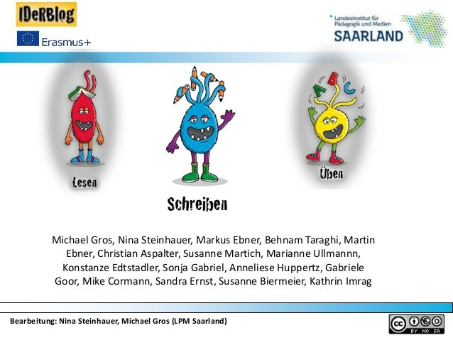 Bearbeitung: Nina Steinhauer, Michael Gros (LPM Saarland) Michael Gros, Nina Steinhauer, Markus Ebner, Behnam Taraghi, Mar...