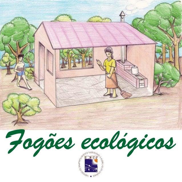 0202 Fogões ecológicos Fichatécnica Produção Instituto de Desenvolvimento Sustentável e Energias Renováveis Apoio Agência ...