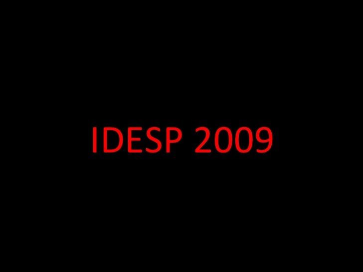 IDESP 2009