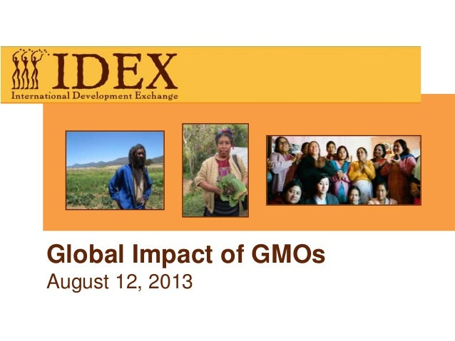 Global Impact of GMOs August 12, 2013