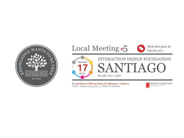 #5  Local Meeting Metodologias de  Viernes SANTIAGO  desde las 7pm  17  OCT.  En Instituto Chileno Suizo de Idiomas y Cult...