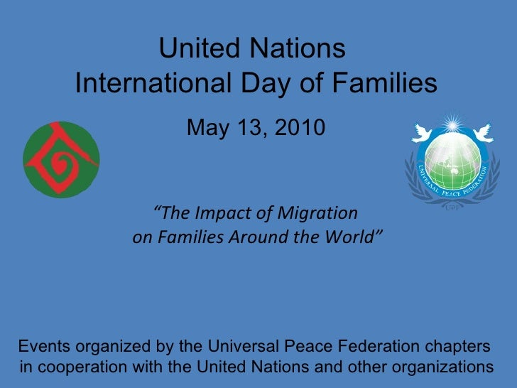 """United Nations  International Day of Families May 13, 2010 """" The Impact of Migration  on Families Around the World"""" Events..."""