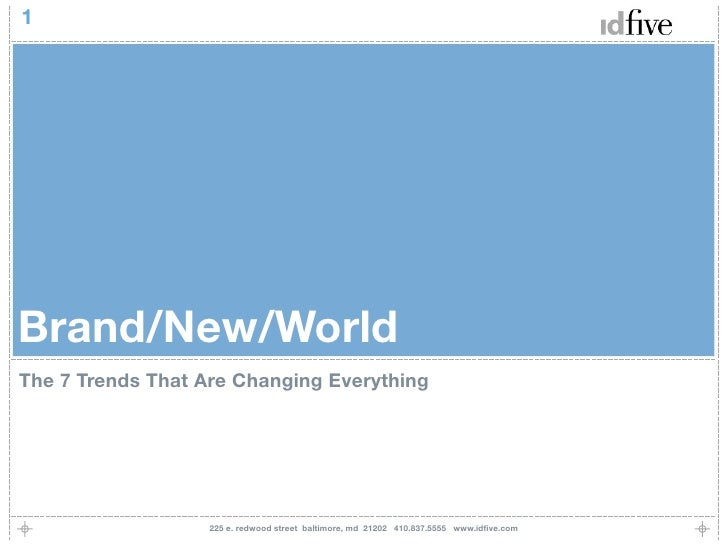 1     Brand/New/World The 7 Trends That Are Changing Everything                        225 e. redwood street baltimore, md...