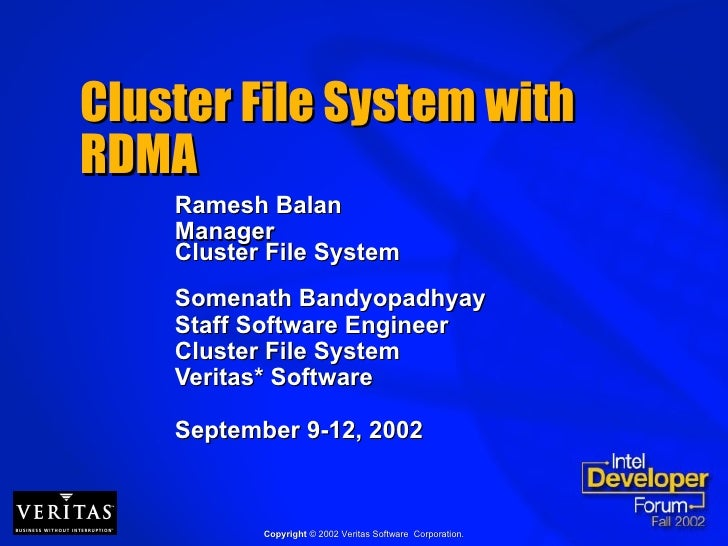 Cluster File System with RDMA Ramesh Balan  Manager Cluster File System Somenath Bandyopadhyay Staff Software Engineer Clu...