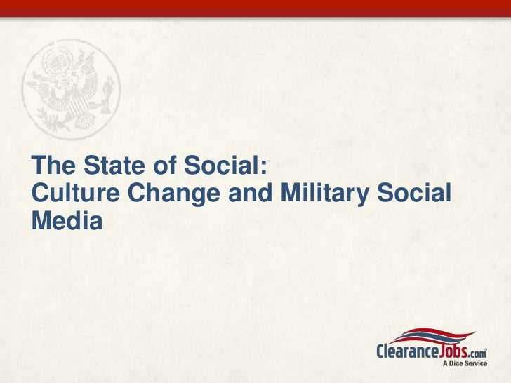 The State of Social:Culture Change and Military SocialMedia