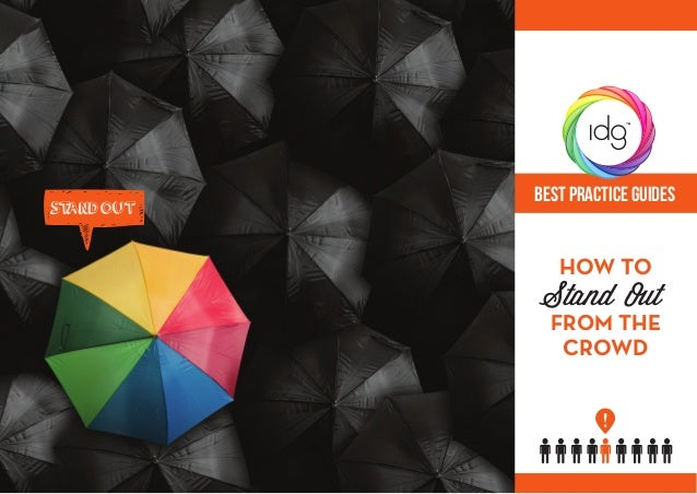 Best Practice Guides   How To Stand   Out   From The Crowd                               Best Practice Guides    Stand Out...