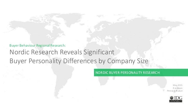 Buyer Behaviour Regional Research: Nordic Research Reveals Significant Buyer Personality Differences by Company Size May 2...
