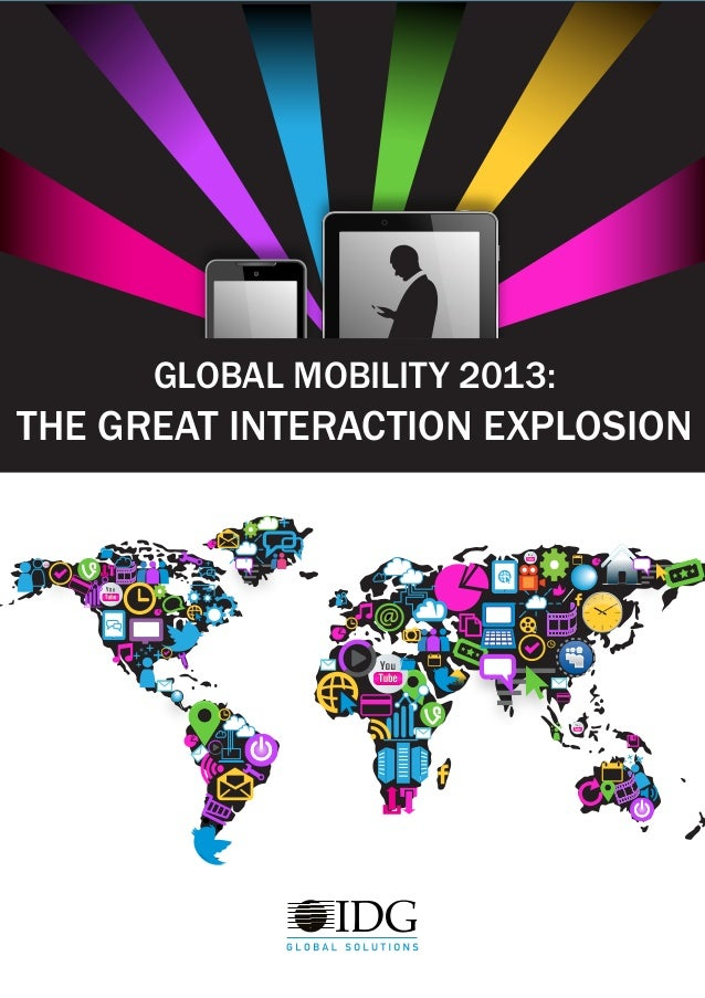 GLOBAL MOBILITY 2013: THE GREAT INTERACTION EXPLOSION + + ++ + + + + +++ ++ + + ++ + + +