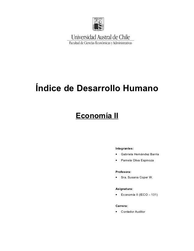 Índice de Desarrollo Humano        Economía II                  Integrantes:                  •   Gabriela Hernández Barrí...
