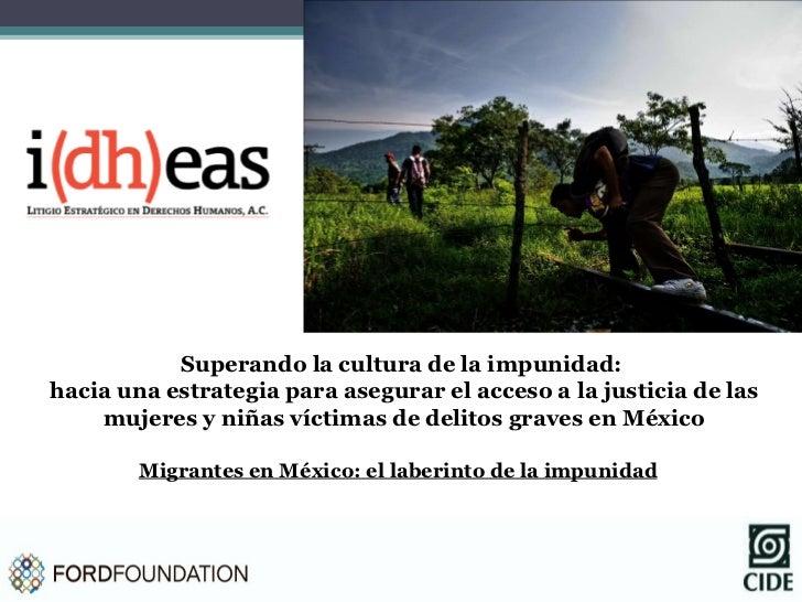 Superando la cultura de la impunidad:  hacia una estrategia para asegurar el acceso a la justicia de las mujeres y niñas v...