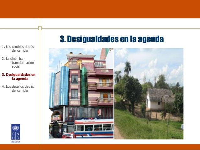 3. Desigualdades en la agenda 1. Los cambios detrás del cambio 2. La dinámica transformación social 3. Desigualdades en la...