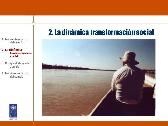 2. La dinámica transformación social 1. Los cambios detrás del cambio 2. La dinámica transformación social 3. Desigualdade...