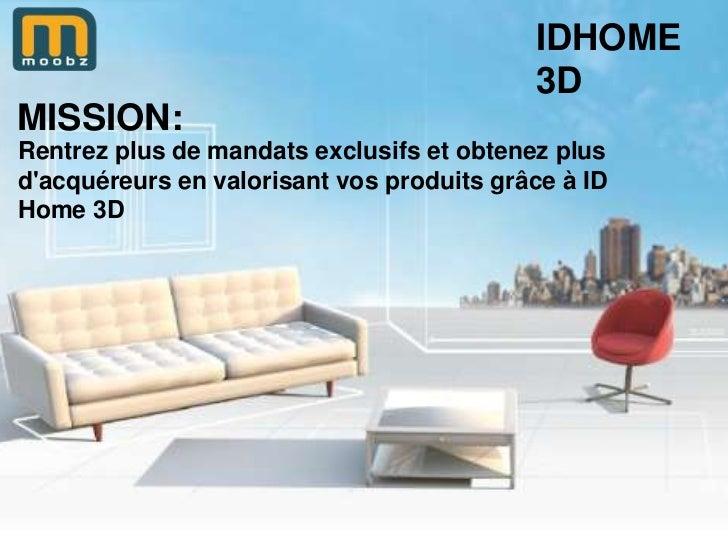 IDHOME                                           3DMISSION:Rentrez plus de mandats exclusifs et obtenez plusdacquéreurs en...