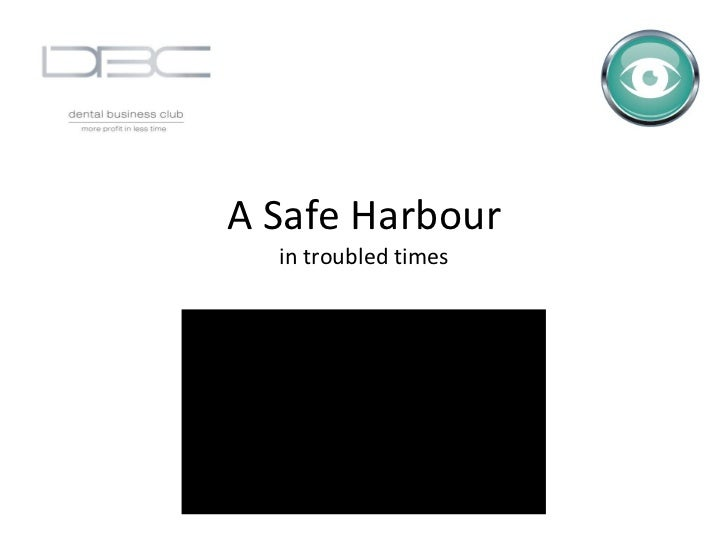 A Safe Harbour in troubled times