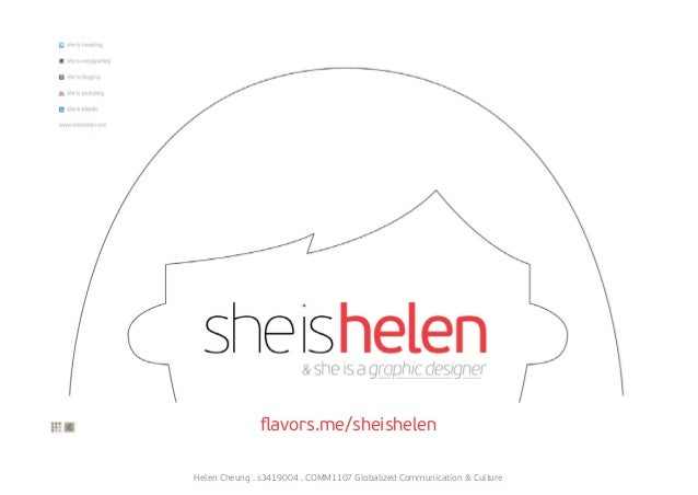 flavors.me/sheishelen Helen Cheung . s3419004 . COMM1107 Globalized Communication & Culture
