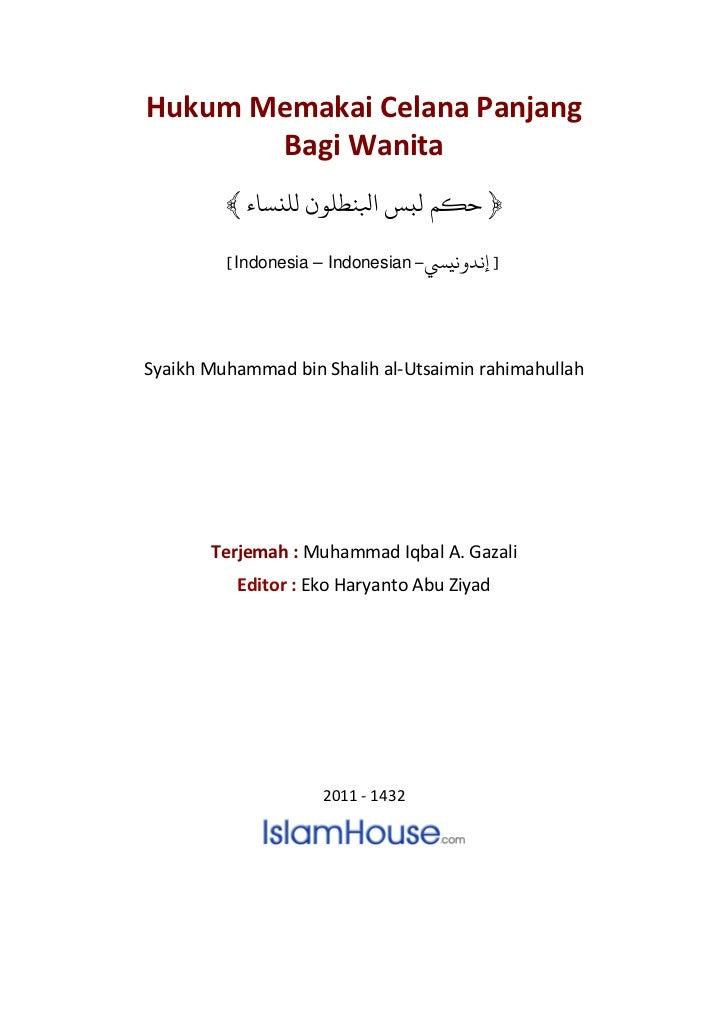 Hukum Memakai Celana Panjang       Bagi Wanita          Indonesia – Indonesian –Syaikh Muhammad bin Shalih al-Utsaimin rah...
