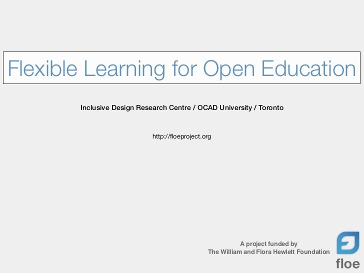 Flexible Learning for Open Education       Inclusive Design Research Centre / OCAD University / Toronto                   ...