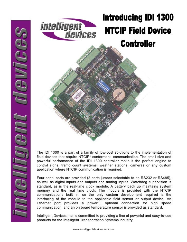 The IDI 1300 is a part of a family of low-cost solutions to the implementation of field devices that require NTCIP* confor...