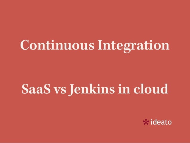 Continuous Integration SaaS vs Jenkins in cloud