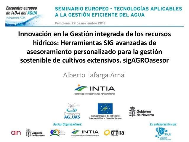 Innovación en la Gestión integrada de los recursos     hídricos: Herramientas SIG avanzadas de   asesoramiento personaliza...