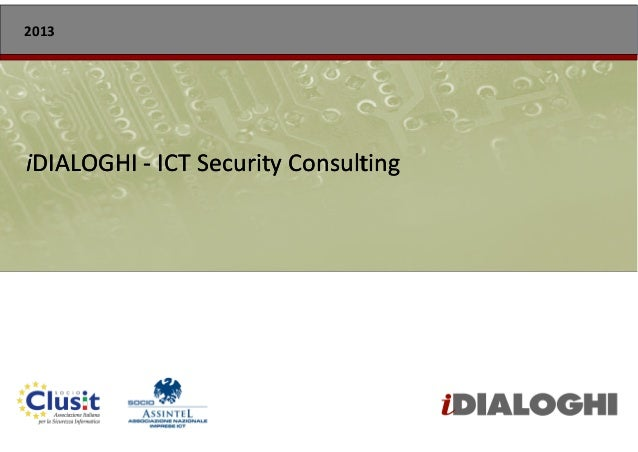 2013iDIALOGHI - ICT Security Consulting                                      1