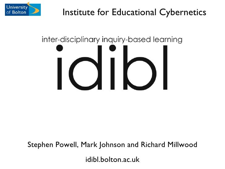 <ul><li>Stephen Powell, Mark Johnson and Richard Millwood </li></ul><ul><li>idibl.bolton.ac.uk </li></ul>Institute for Edu...