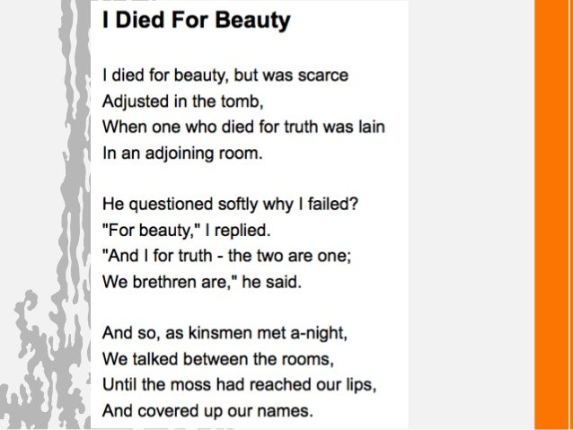 I died for beauty but was