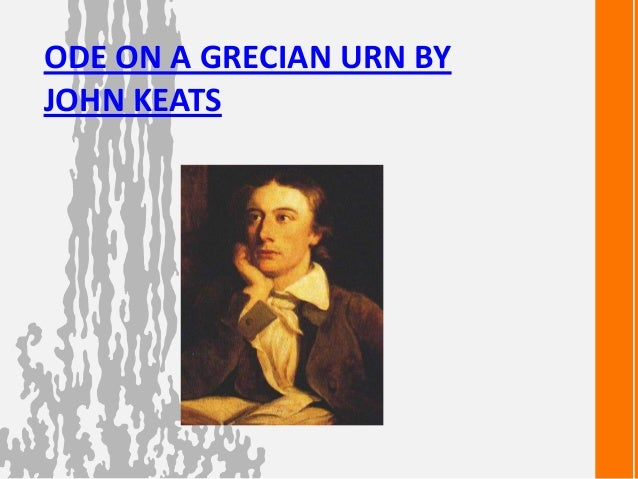 john keats ode on a grecian urn english literature essay All sorts of exam notes and quality articles on english literature write an essay on the use of imagery in keats' 'ode on a grecian urn john keats very.