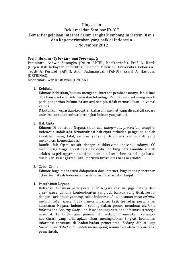 Ringkasan                  Deklarasi dan Seminar ID-IGFTema: Pengelolaan Internet dalam rangka Membangun Sistem Bisnis    ...