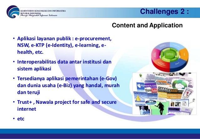 Challenges 2 :                                               Content and Application• Aplikasi layanan publik : e-procurem...