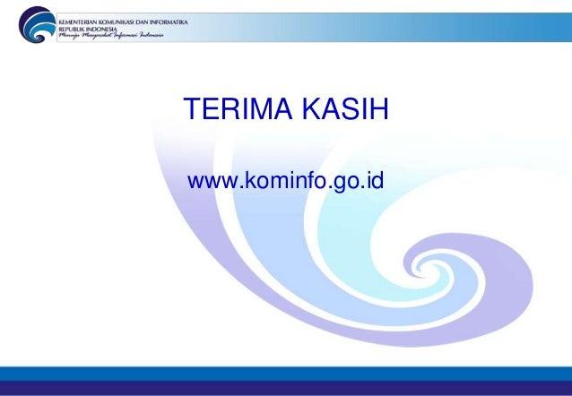 TERIMA KASIHwww.kominfo.go.id