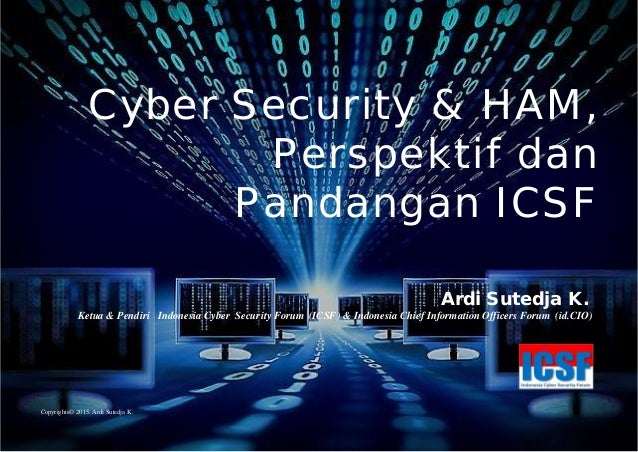 Ardi Sutedja K. Ketua & Pendiri Indonesia Cyber Security Forum (ICSF) & Indonesia Chief Information Officers Forum (id.CIO...