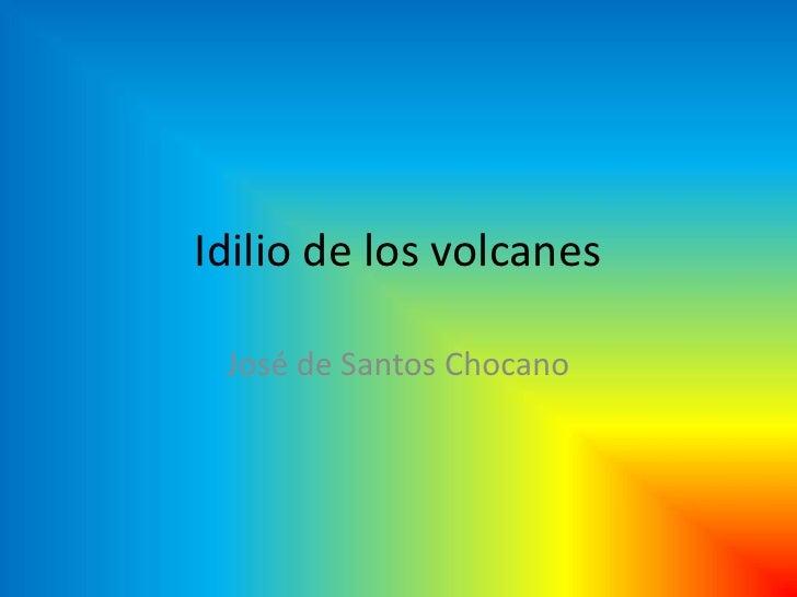 Idilio de los volcanes José de Santos Chocano