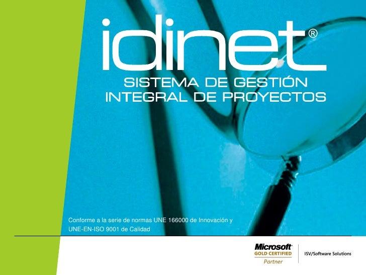 SISTEMA DE GESTIÓN            INTEGRAL DE PROYECTOSConforme a la serie de normas UNE 166000 de Innovación yUNE-EN-ISO 9001...
